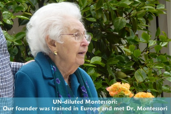 Our founder received instruction from Dr. Montessori herself